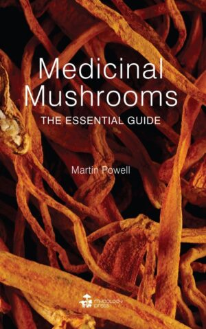 Medicinal mushrooms the essential guide by martin powell